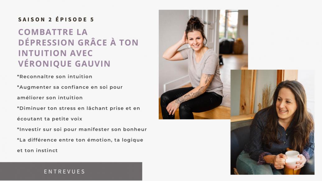 S2E5 - Combattre la dépression grâce à ton intuition avec Véronique Gauvin