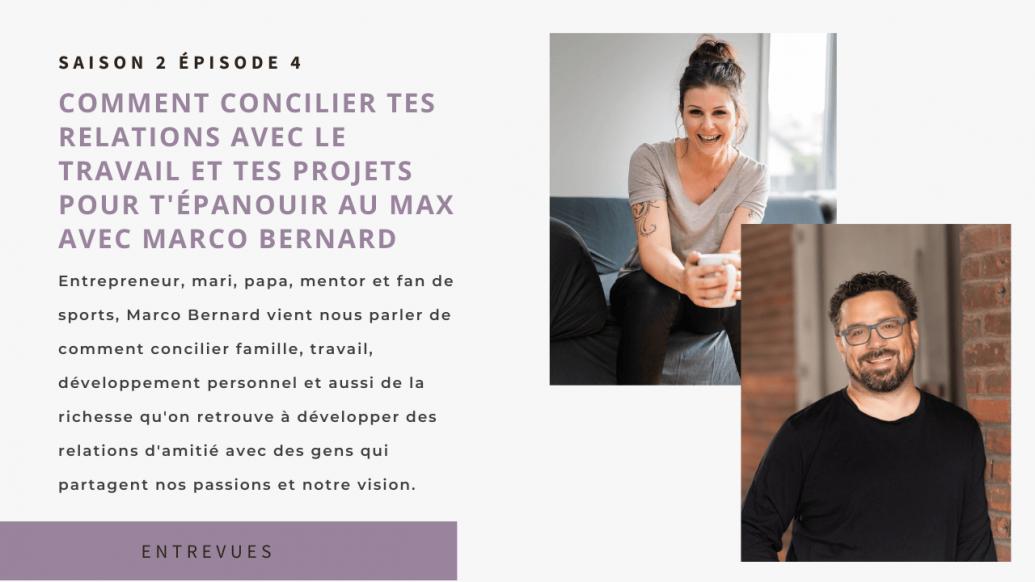 S2E4 | Comment concilier tes relations avec le travail et tes projets pour t'épanouir au max avec Marco Bernard (EP58)